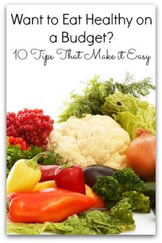 Eating healthy can get expensive, check out this 10 tips to keep it in budget #healthy #organic