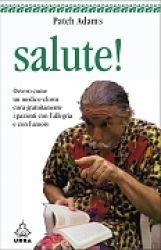 Salute! libro di Patch Adams Urra Edizioni http://www.librisalus.it/libri/salute.php?pn=178
