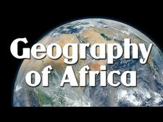 Geography Of Africa - YouTube lots of great facts!