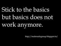 #quote #quotes  http://malenadugroup.blogspot.in/2016/06/quotes-on-basics.html