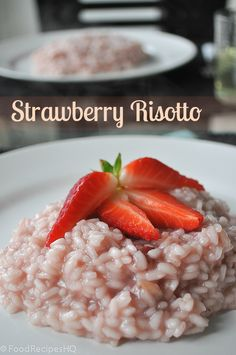 Easy and light Strawberry Risotto by foodrecipeshq #strawberry #risotto