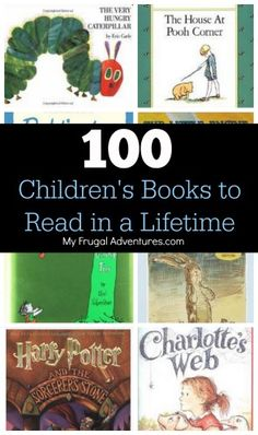 100 Best Children's Books to Read in a Lifetime- lots of wonderful choices for picture books or chapter books.  Pin now for future reference-- books make wonderful gifts!