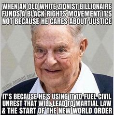 Truth Hurts, It Hurts, George Soros, Question Everything, Political Satire, Conservative Politics, True Facts, God Bless America