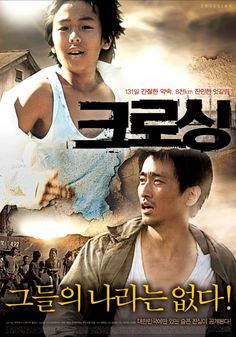 Crossing / 크로싱 (2008) K-movie: Yong-soo lives in a small coal-mine village in North Korea with his wife and young son. Although living in extreme poverty, the family is happy just to be with each other. Then one day, Yong-soo's pregnant wife becomes critically ill. Let alone medicine, Yong-soo can't even find food for her in North Korea... http://www.hancinema.net/korean_movie_Crossing.php  #Movies