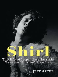 Buy Shirl: The Life and Times of a Legendary Larrikin by Jeff Apter and Read this Book on Kobo's Free Apps. Discover Kobo's Vast Collection of Ebooks and Audiobooks Today - Over 4 Million Titles! 70s Hits, Renaissance Men, Rock Legends, Book Summaries, Kids Shows, Along The Way, Rock Bands, Books Online, Rock And Roll