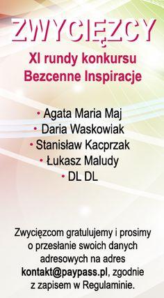 Gratulujemy zwycięzcom XV Rundy konkursu! :) Aby przesłać nam swoje dane do wysyłki nagród, zapoznajcie się z   Regulaminem (prosimy o przesłanie danych na adres kontakt@paypass.pl). Prosimy również o podanie telefonu kontaktowego.