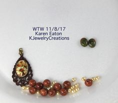 WTW 11/8/17-hope to get these redone w/ wire wrapped loops--Karen Eaton KJewelryCreations