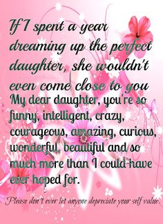 """♡☆ My Daughter is Perfection! I love you Da""""Rae ☆♡ The Perfect Daughter, My Beautiful Daughter, Love My Kids, I Love Girls, Mom Quotes From Daughter, Dear Daughter, Daughter Poems, Quotes For Kids, Family Quotes"""