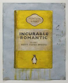 Harland Miller, Incurable Romantic Seeks Dirty Filthy Whore (yellow)