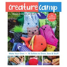 Creature Camp: 18 Softies to Draw, Sew and Stuff by Wendi + Jo Gratz. Author Wendi created her own Spoonflower fabric collection to sew up the softies in her new book: http://www.shinyhappyworld.com/2013/10/creature-camp-fabric.html