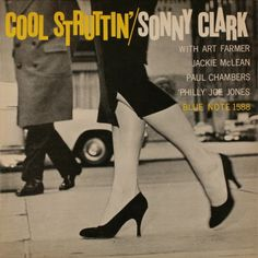 Sonny Clark: Cool Struttin´, Label: Blue Note 1588, 1 9 5 8  Design: Reid Miles   Photo: Francis Wolff