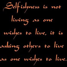 Famous+Quotes+On+Selfishness | Picture Of Selfishness