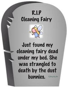 RIP Cleaning Fairy funny quotes quote lol funny quote funny quotes humor, I keep forgetting to sweep under the beds. Clean House Quotes, House Cleaning Humor, Cute Quotes, Funny Quotes, Random Quotes, Positive Quotes, Make You Smile, Give It To Me, Six Feet Under