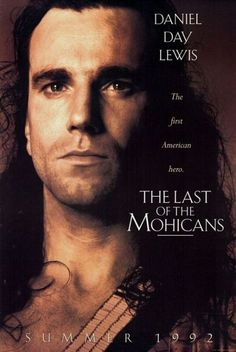 Last of the Mohicans.  One of my all time favorites, it never gets old.