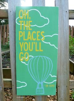 Oh, The Places You'll Go -Dr Seuss - Hand Painted Typography Art Distressed Wood Sign. $55.00, via Etsy.