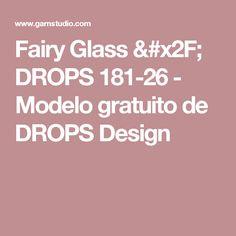 Fairy Glass / DROPS 181-26 - Modelo gratuito de DROPS Design