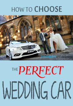 How to choose the perfect wedding car for your Central Coast, Newcastle or Hunter Valley wedding.
