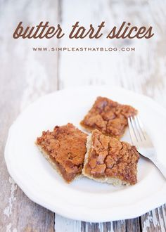 Canadian Recipe: Butter Tart Slices Recipe - simple as that