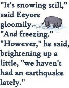 I guess Eeyore..but I'll tell ya, spring isn't coming fast enough!