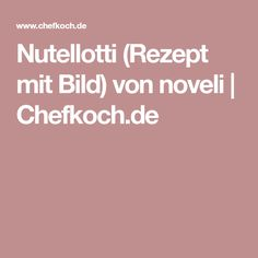 Nutellotti (Rezept mit Bild) von noveli | Chefkoch.de