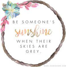 Be someone's sunshine! #quotes #inspiration #motivation