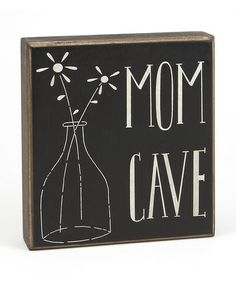 For my craft room!  Take a look at this 'Mom Cave' Flower Box Sign by Collins on #zulily today!