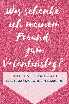 Was Schenke Ich Meinem Freund Zum Valentinstag? Valentinstag Geschenk Freund  Suchen Und Finden! #