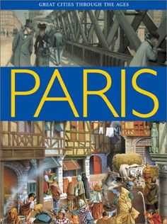 Paris (Great Cities Through The Ages) by Renzo Rossi French Revolution book Luxembourg Gardens, Latin Quarter, Free In French, French Empire, French Revolution, Napoleon, Louvre, Paris, Age