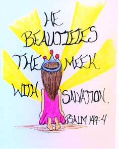 """For the Lord taketh pleasure in his people; he will beautify the meek with salvation."" Psalm 149:4 (Scripture doodle of encouragement)"
