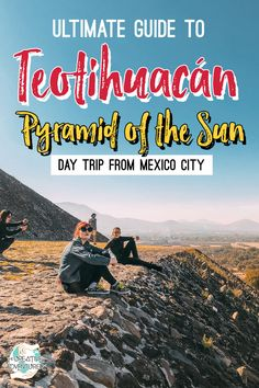 Ultimate Guide to Visiting and Discovering Teotihuacán; the Mexican Pyramid of the Sun | The Creative Adventurer Aztec Temple, Diego Rivera, Conquistador, Inca, Adventurer, Mexico City, Public Transport, Historical Sites, Far Away