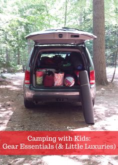 What to pack when you're camping with kids: 36 gear essentials (+ a few little luxuries). #camping #travel #family