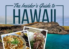The Ultimate Insider's Guide To Hawaii