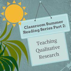 Classroom Summer Reading Series Part II: Teaching Qualitative Research