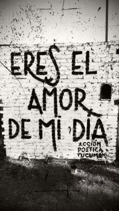 Eres el amor de mi dia. Accion poetica Best Quotes, Love Quotes, Lyric Poetry, Graffiti Quotes, Street Quotes, Quotes En Espanol, Missing You Quotes, Love Phrases, Life Words