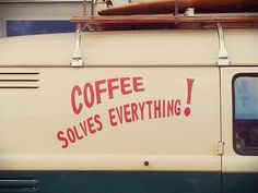 "This should be written everywhere! LOL Coffee Lovers know that coffee does solve a lot of problems. But I will tell you a lot of the time it's the ""thinking"" while drinking coffee that solves everything and anything."