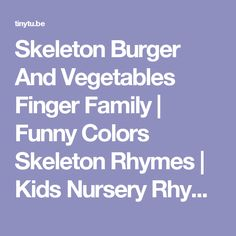 Skeleton Burger And Vegetables Finger Family | Funny Colors Skeleton Rhymes | Kids Nursery Rhymes