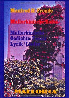 Mallorkinische Reise: Mallorkinische Gedichte / Poesie / Lyrik / Lieder von Manfred H. Freude http://www.amazon.de/dp/3737534306/ref=cm_sw_r_pi_dp_iOgdvb19R1EZP