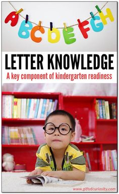 Letter knowledge (or alphabet knowledge) is a key component of kindergarten readiness for young children. Research shows that a child who can name the letters of the alphabet prior to beginning formal reading instruction will be much more successful in le