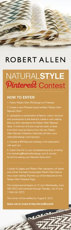 Join us for our first themed Pinterest contest! Show us your Naturals Style and be entered to win a $ 1000 gift certificate to SpaFinder. View the collection here: www.robertallendesign.com/Collections/ViewCollection_3.aspx  Contest Rules & Regulations: http://image.robertallendesign.com/RA/media/Downloads/contest/Pinterest%20Contest%20Rules%20and%20Regulations2.pdf #RANaturals