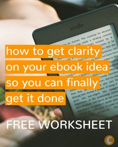 Ebook Clarity Worksheet - get clarity on your ebook idea so you can finally get it done and PUBLISHED