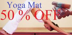 Buy a Yoga Mat for 50% of normal price http://www.amazon.com/Shiva-Yoga-Exercise-Mat-Experience/dp/B00GZ5HG2Y