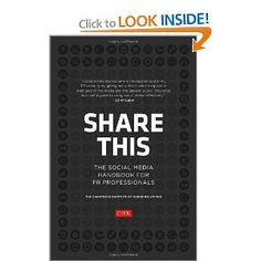Share This: The Social Media Handbook for PR Professionals by CIPR (Chartered Institute of Public Relations)   Amazon.com