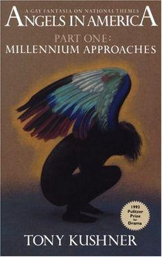 Angels in America by Tony Kushner.