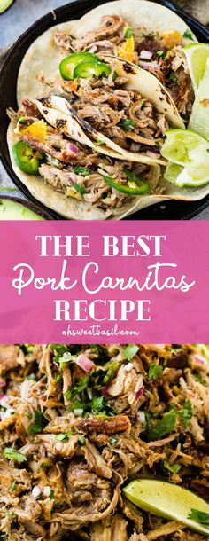We have the World's Best Carolina Pulled Pork but it was high time we made the BEST Pork Carnitas Recipe and this is it. A hint of citrus, juicy meat with those classic crispy bits! recipes The BEST Pork Carnitas Recipe - Oh Sweet Basil Pork Carnitas Tacos, Pork Carnitas Recipe, Pulled Pork Tacos, Pulled Pork Recipes, Pork Taco Meat Recipe, Roast Pork Tacos, Recipes With Pork, Pastas Recipes, Clean Eating Snacks