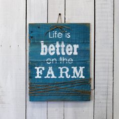 """""""Life is better on the farm"""" This reclaimed pallet wood sign is the perfect way…"""