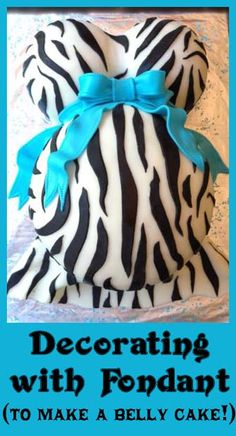Decorating with Fondant (with recipe) to make a belly cake