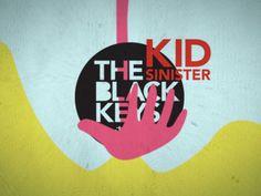 The Black Keys - Sinister Kid - Kinetic Type