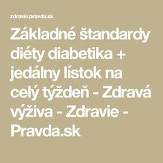 Základné štandardy diéty diabetika + jedálny lístok na celý týždeň - Zdravá výživa - Zdravie - Pravda.sk Math Equations, Diet