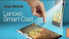 VIDEO: Lenovo unveils Smart Cast, smartphone with built-in laser projector