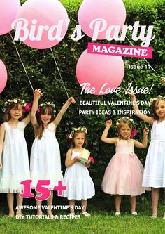 Valentines Issue from @birdsparty -  Amazing party ideas, DIY decor, crafts and recipes from talented stylists, bloggers and party professionals to help you style your own parties with flair and creativity!